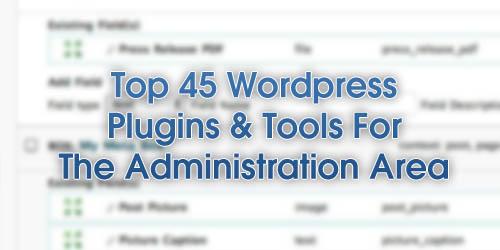 Top 45 Plugins e Ferramentas para a area de administracao do WordPress